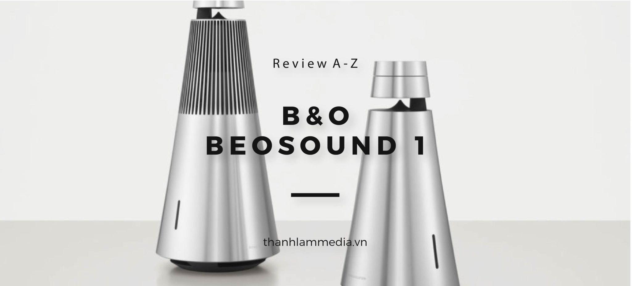 Review Đánh giá chi tiết về loa Bluetooth B&O Beosound 1 1