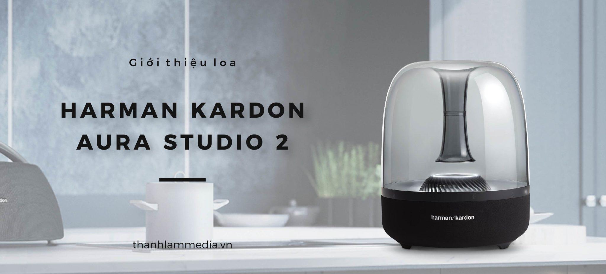 Harman Kardon Aura Studio 2: Độc đáo từ kiểu dáng đến chất âm 1