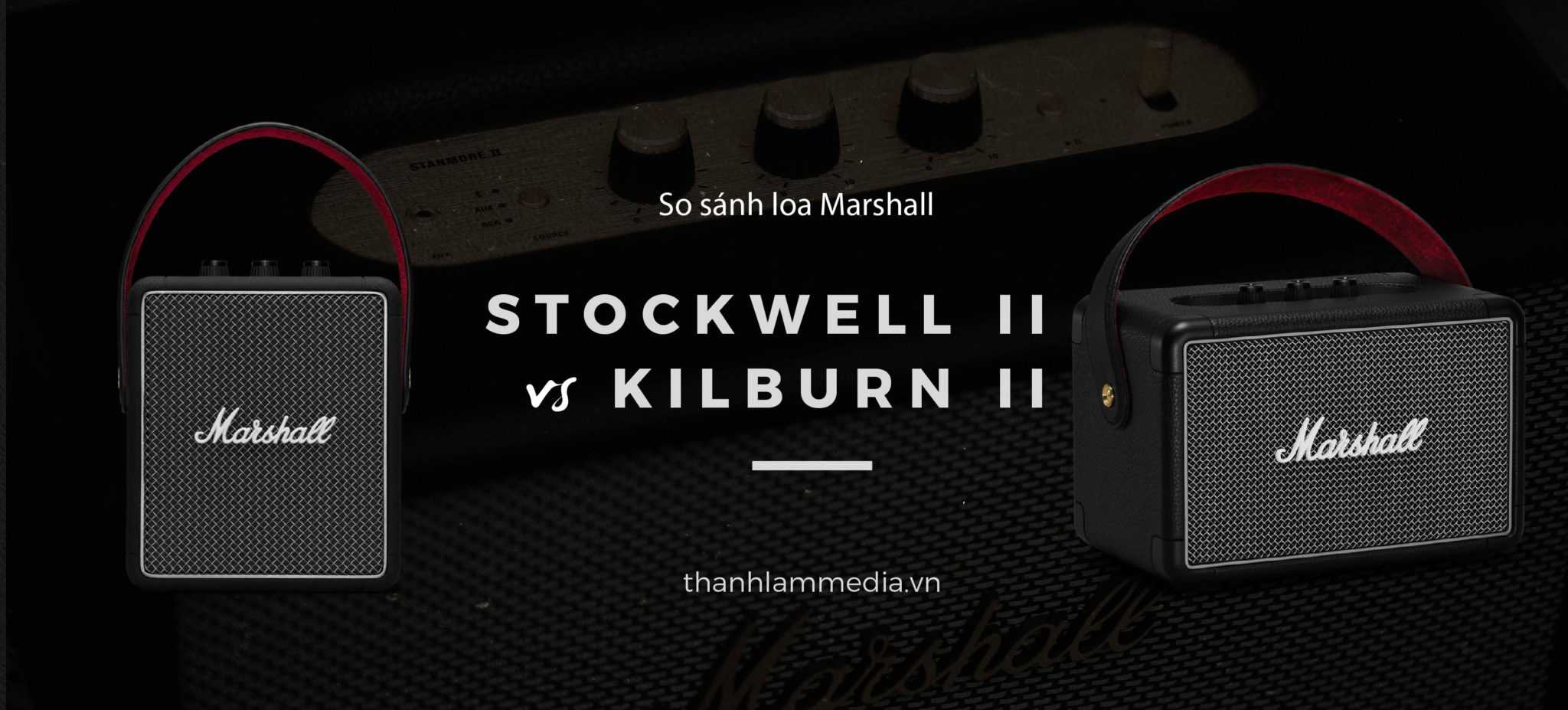 So sánh Marshall stockwell II và Marshall Kilburn II 1