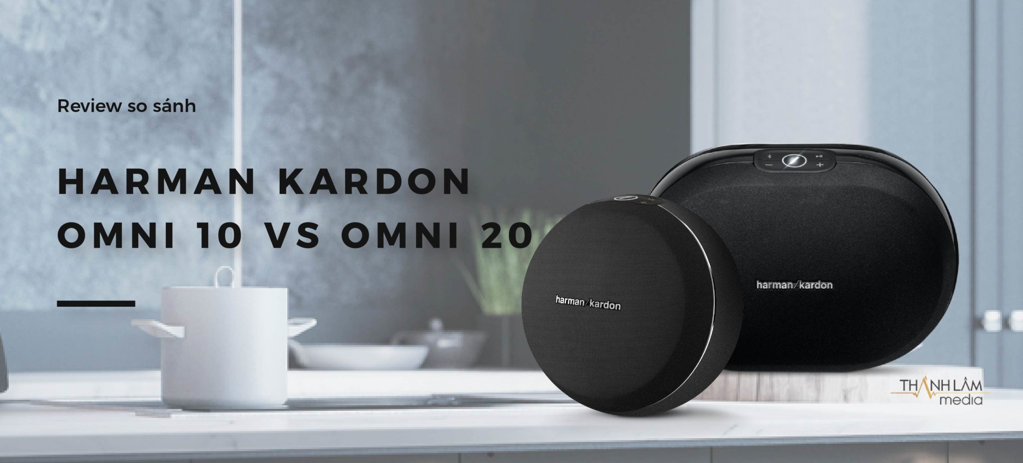 Review: So sánh Harman Kardon Omni 10 và Omni 20 1