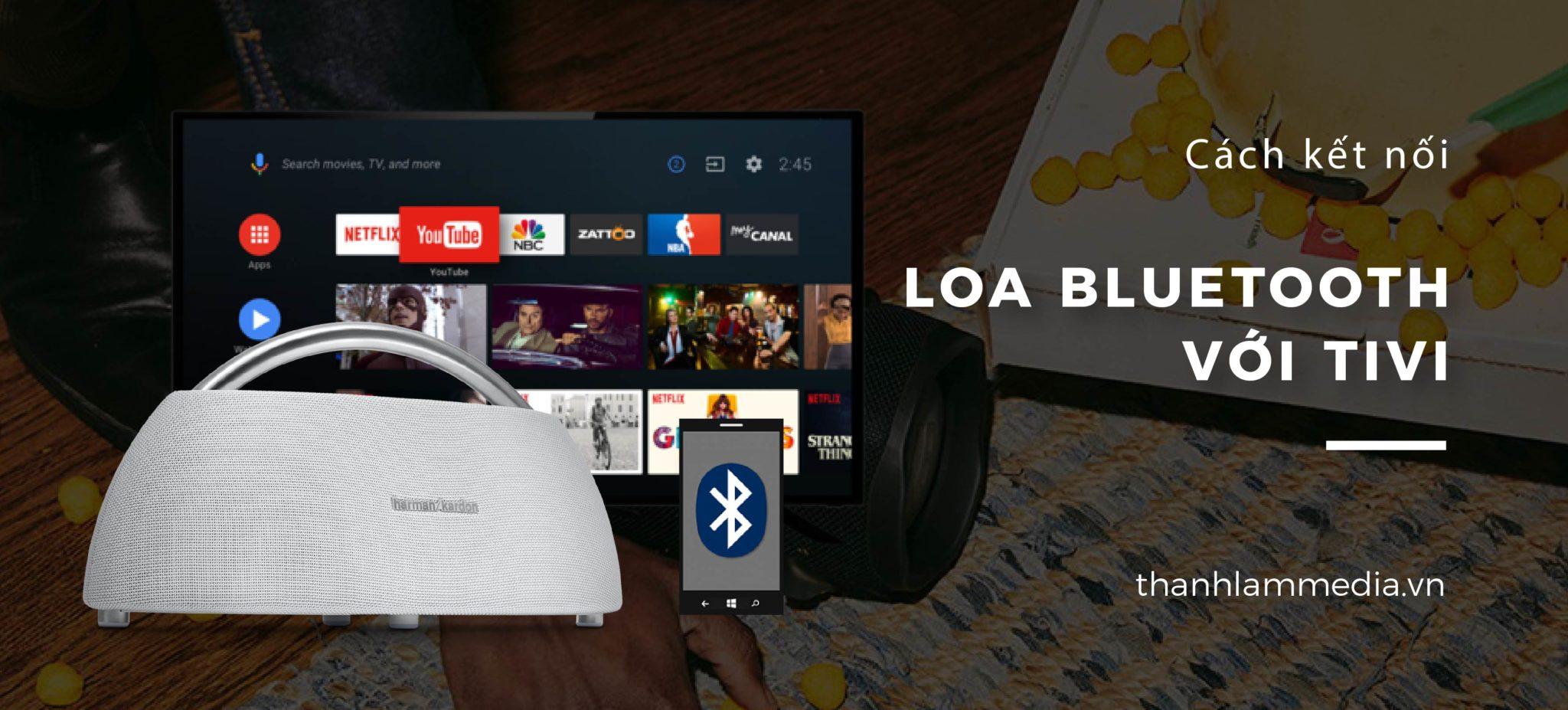 Hướng dẫn các bước để kết nối loa bluetooth với tivi 1