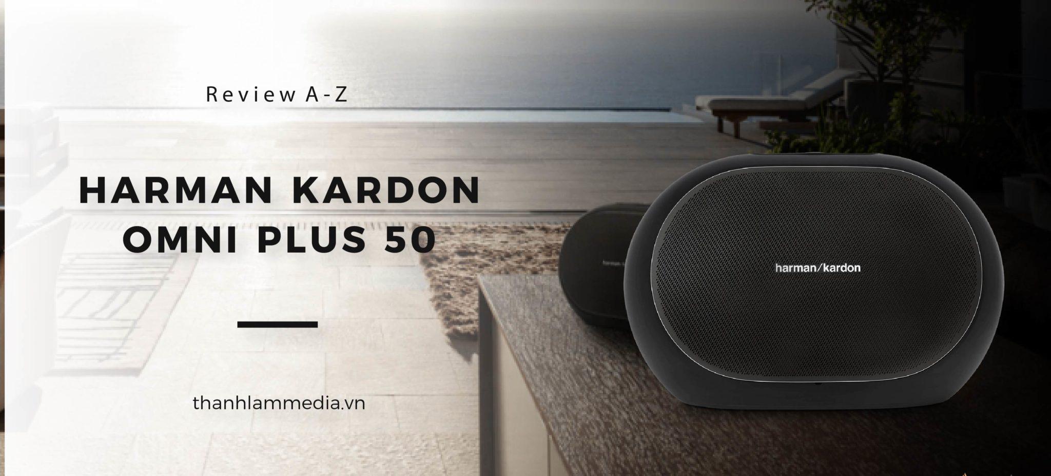 Harman Kardon Omni 50+ - Chiếc loa được yêu thích nhất trong dòng loa HK Plus 1