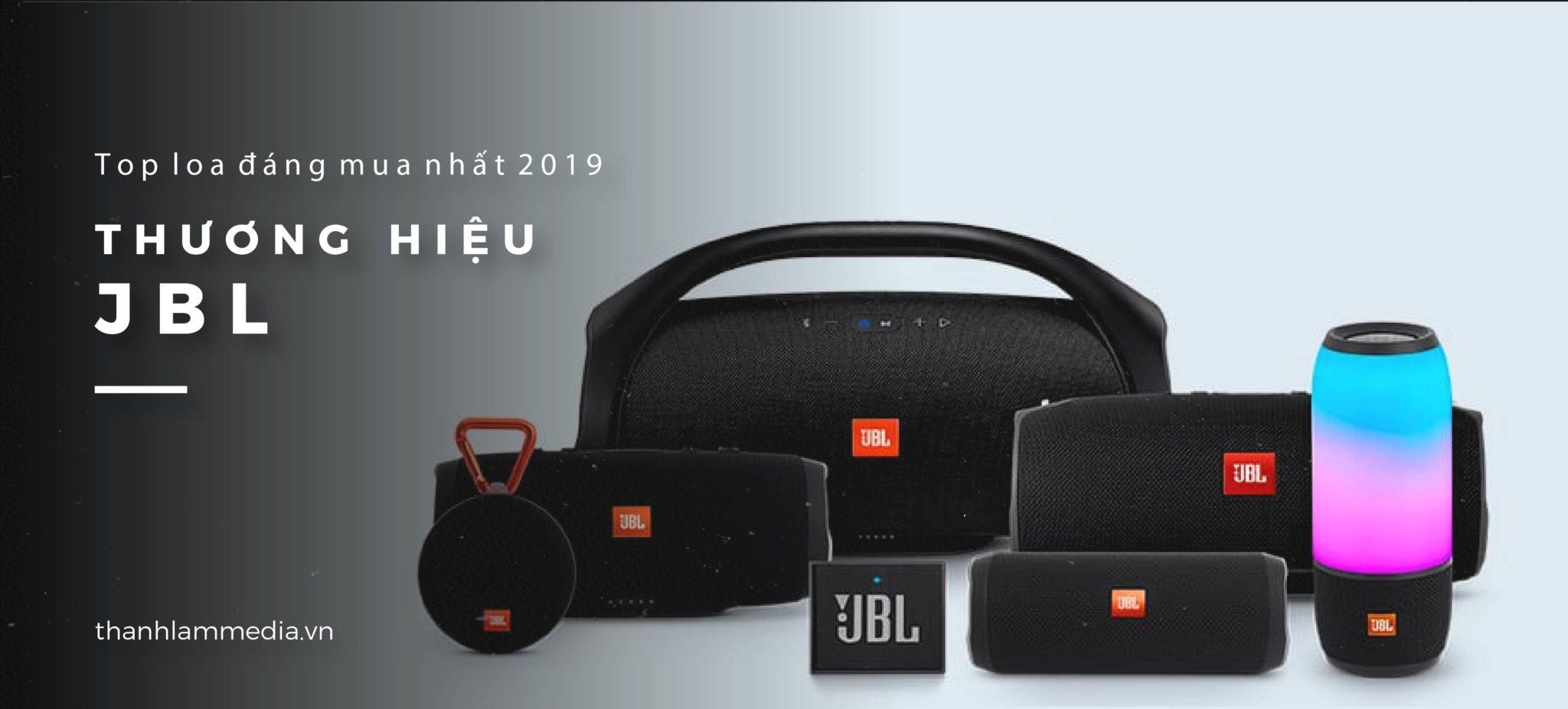 Top loa JBL - Dòng loa tầm trung với độ hoàn thiện cao thịnh hành nhất năm 2019 1