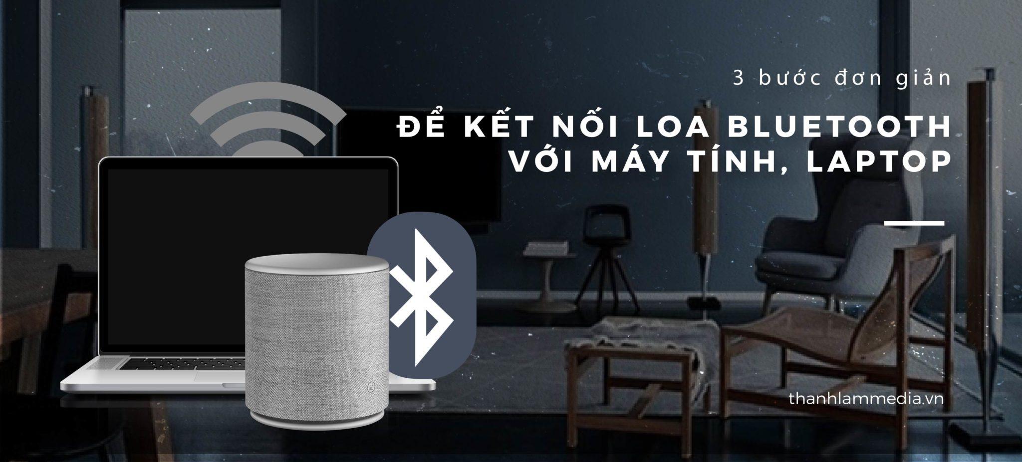 3 bước đơn giản để kết nối loa Bluetooth với máy tính, laptop 1