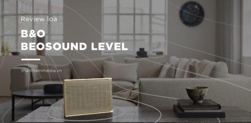 Bang & Olufsen Beosound Level - vẻ đẹp hiện đại bắt nguồn từ sự cổ điển 1
